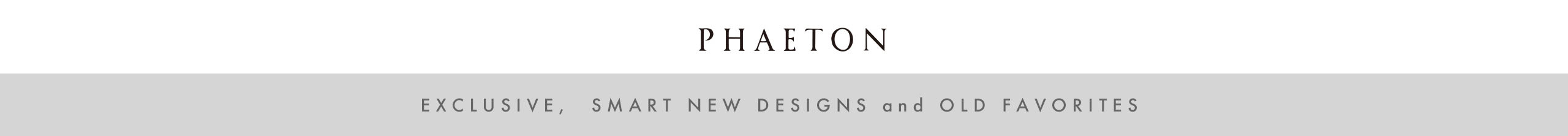 PHAETON SMART CLOTHES -ECLUSIVE, SMART NEW DESIGNS and OLD FAVORITES-