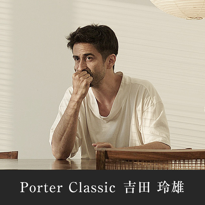 Porter Classic / Director Leo Yoshida – Interview  Vol.1/3