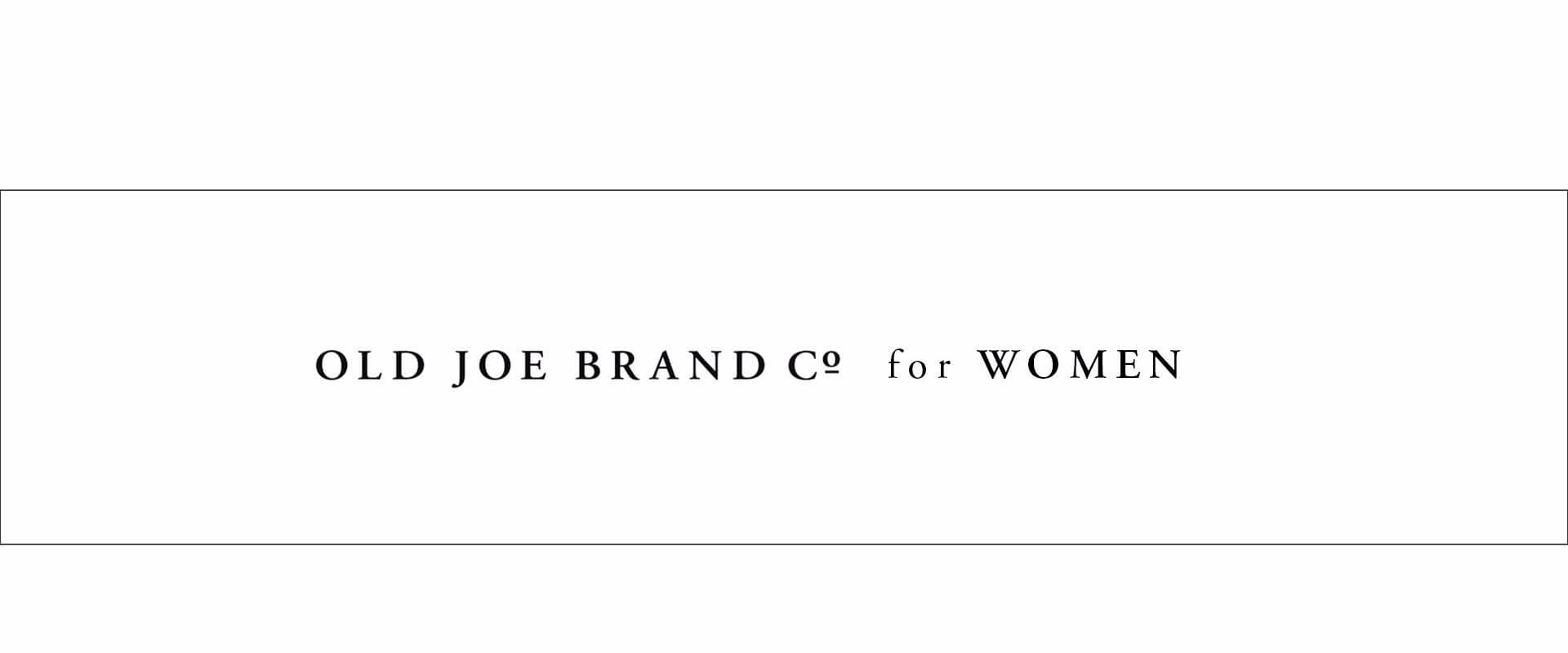 OLD JOE BRAND for WOMEN