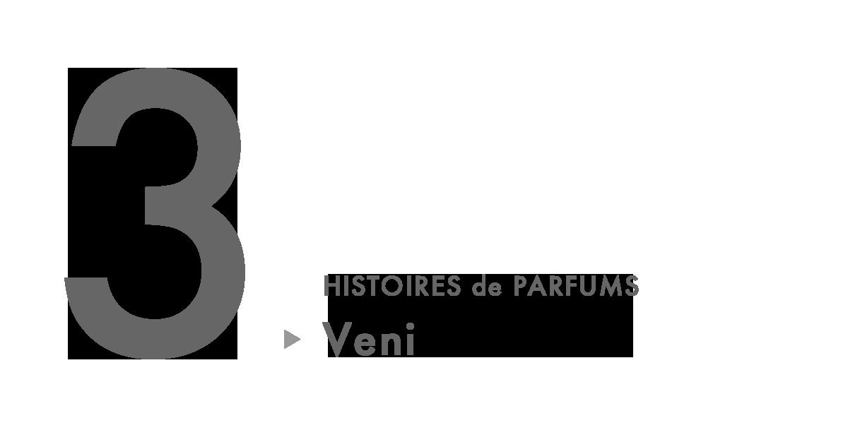HISTOIRES de PARFUMS Veni