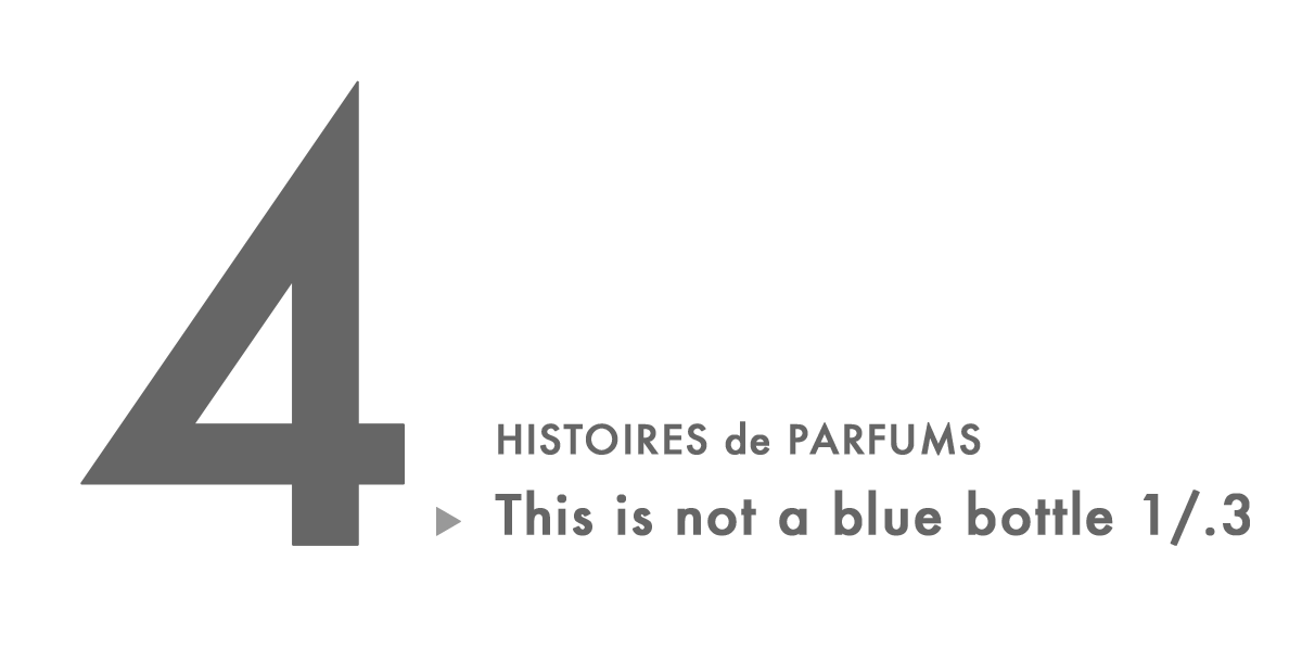 HISTOIRES de PARFUMS This is not a blue bottle 1/.3