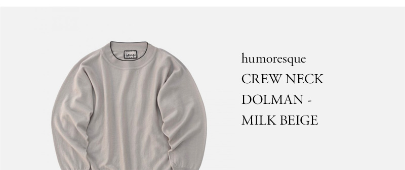 humoresque  CREW NECK  DOLMAN - MILK BEIGE