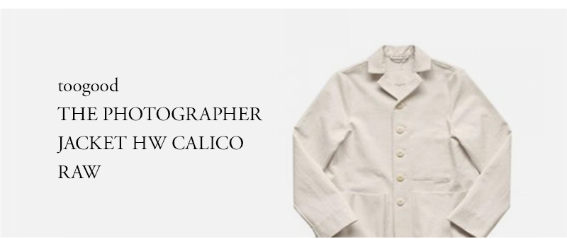 toogood - THE PHOTOGRAPHER JACKET - HW CALICO - RAW