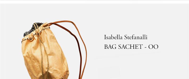 Isabella Stefanalli - BAG SACHET - OO