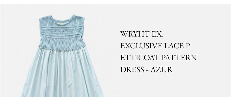 WRYHT EX. - EXCLUSIVE LACE PETTICOAT PATTERN DRESS - AZUR