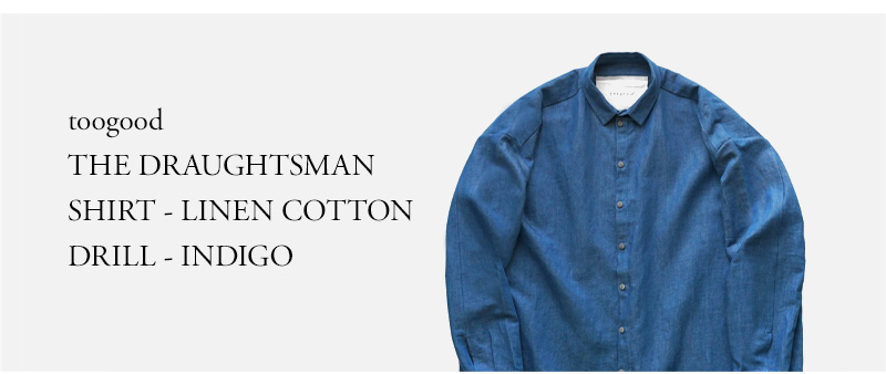 toogood - THE DRAUGHTSMAN SHIRT - LINEN COTTON DRILL - INDIGO