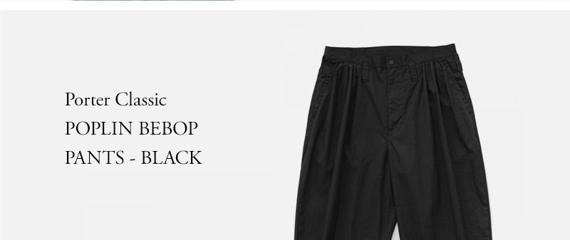 Porter Classic - POPLIN BEBOP PANTS - BLACK