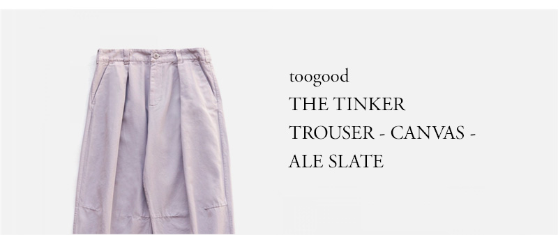 toogood - THE TINKER TROUSER - CANVAS - PALE SLATE