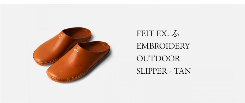 FEIT EX. ふ EMBROIDERY OUTDOOR SLIPPER - TAN