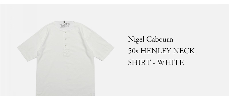 Nigel Cabourn - 50s HENLEY NECK SHIRT - WHITE