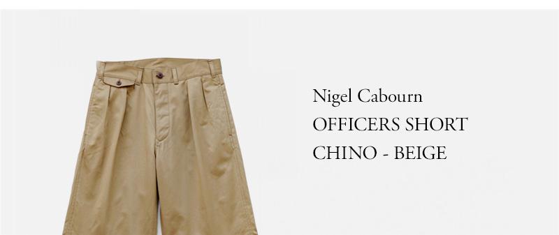 Nigel Cabourn - OFFICERS SHORT CHINO - BEIGE