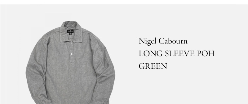 Nigel Cabourn - LONG SLEEVE POH - GREEN