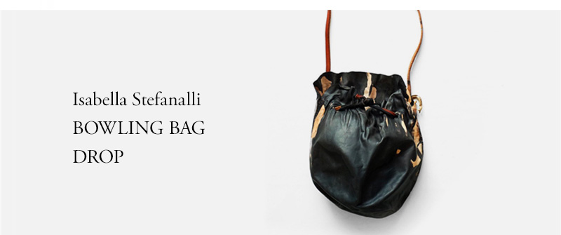 Isabella Stefanalli - BOWLING BAG DROP