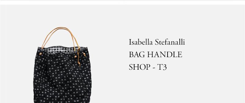 Isabella Stefanalli - BAG HANDLE SHOP - T3