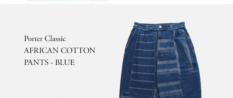Porter Classic - AFRICAN COTTON PANTS - BLUE