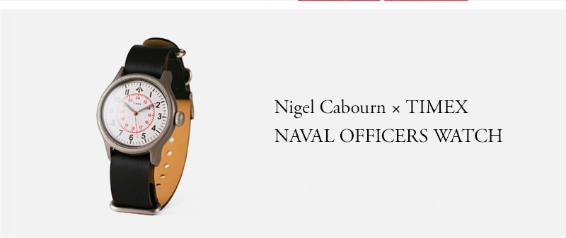 Nigel Cabourn × TIMEX - NAVAL OFFICERS WATCH