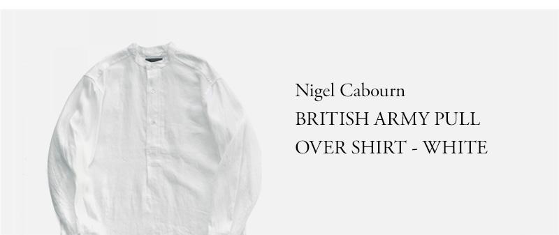 Nigel Cabourn - BRITISH ARMY PULL OVER SHIRT - WHITE