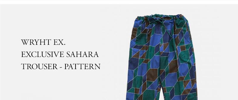 WRYHT EX. - EXCLUSIVE SAHARA TROUSER - PATTERN