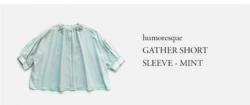 humoresque - GATHER SHORT SLEEVE - MINT