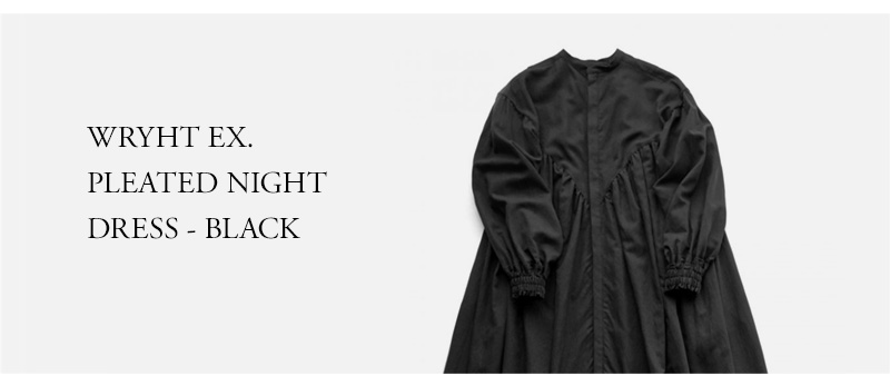 WRYHT EX. PLEATED NIGHT DRESS - BLACK