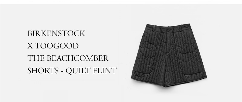 BIRKENSTOCK X TOOGOOD - THE BEACHCOMBER SHORTS - QUILT FLINT