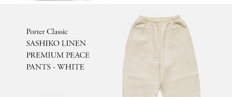 Porter Classic - SASHIKO LINEN PREMIUM PEACE PANTS - WHITE